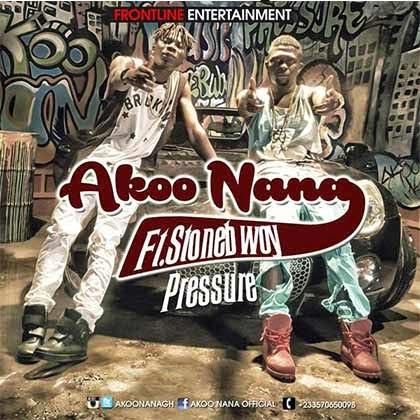 Music: Akoo Nana ft. Stonebwoy - Pressure
