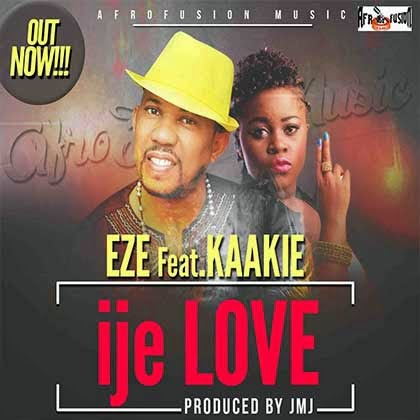 Music: Eze ft. Kaakie - ije Love (Prod By JMJ)