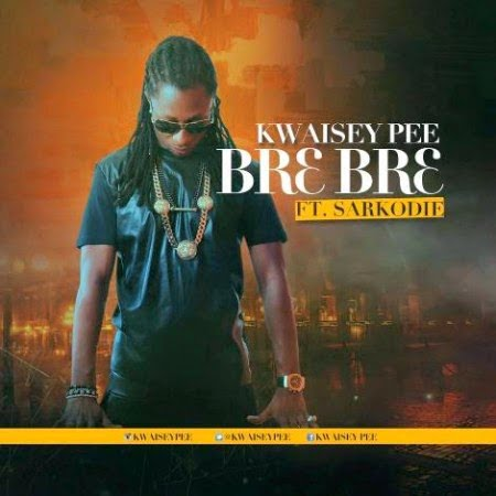 Kwaisey Pee ft. Sarkodie - Br3 Br3