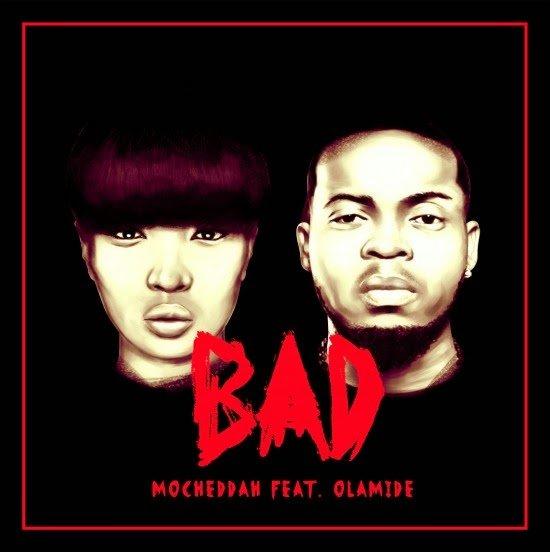 Mocheddah ft. Olamide - Bad
