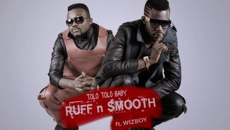 Music: Ruff N Smooth - Tolotolo Baby Ft. WizBoy (Prod by Citrus)