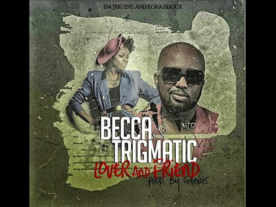 Music: Trigmatic x Becca - Lover And Friend