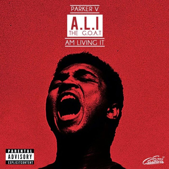 You Can't miss this, Parker V Finnaly Drops Album ''A.L.I the G.O.A.T''