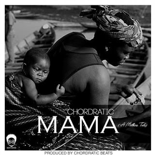 Chordratic - Mama A Mothers Tale