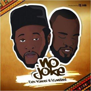 DexKwasiManifest NoJokeProd.byDJJuls - Music: Dex Kwasi & Manifest - No Joke (Prod. by DJ Juls)