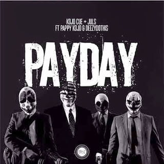 Ko Jo Cue x Dj Juls x Pappy Kojo x Deezydothis - Payday