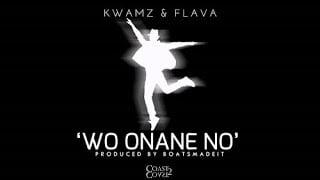 KwamzFlava WoOnaneNo - Kwamz  & Flava - Wo Onane No
