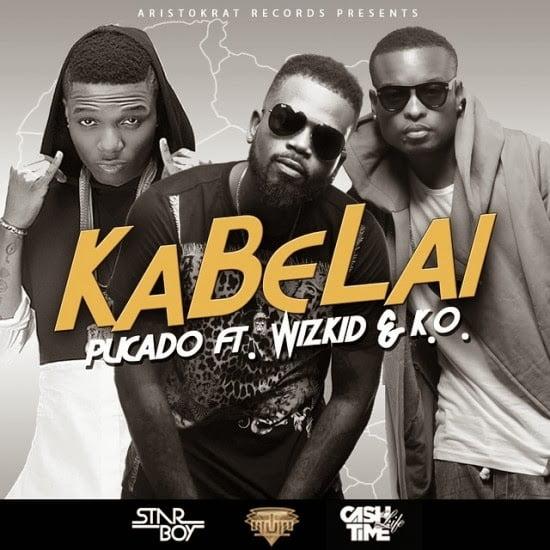 Pucado ft. Wizkid & K.O. - KaBeLai
