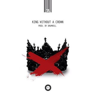 E.L - King Without A Crown (Prod. by Drumroll)