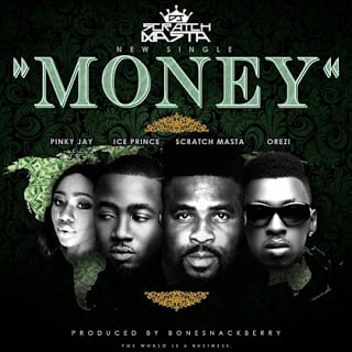 DJ Scratch Masta Money - DJ Scratch Masta ft. Ice Prince x Orezi x Pinky Jay - Money | Mp3