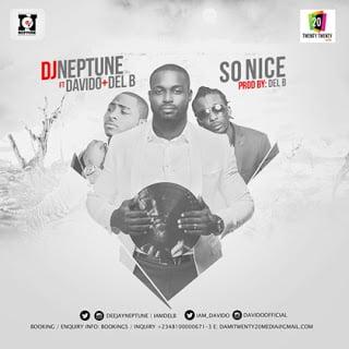 DJ Neptune ft. Davido+Del B - So Nice (Music) | Mp3