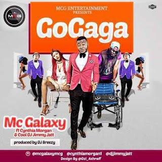 Music: Go Gaga - Mc Galaxy ft. Cynthia Morgan & DJ Jimmy Jatt
