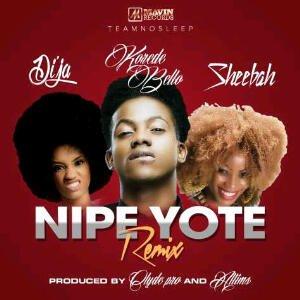 Korede Bello x Dija x Sheebah - Nipe Yote (Remix) | Mp3 Music