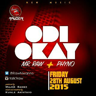 Mr Raw ft. Phyno - Odi Okay (Prod Major Bangz) (Music)