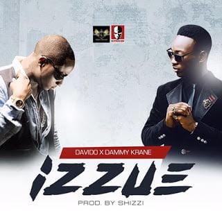 Music: Davido ft. Dammy Krane - IZZUE