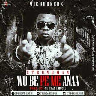 Strongman - Wobe Pe Me Anaa (Music) | Mp3