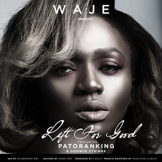 Waje ft. Patoranking - Godwin Strings - Left for Good (Prod.by E Kelly)