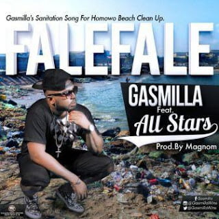 Music: Gasmilla - Falefale ft. GH All Stars