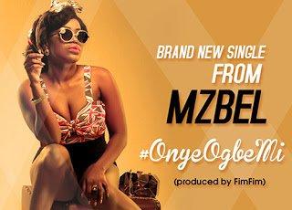 Mzbel - Onye Ogbemi download latest ghana music