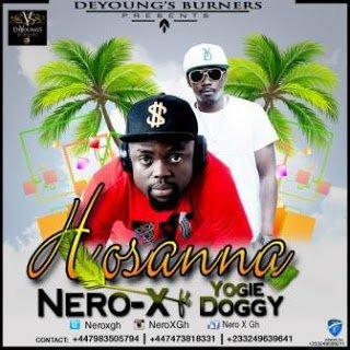 Music: Nero X - Hosanna ft. Yogie Doggy  | BlissGh Promo