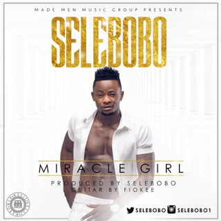 Music: Selebobo - Miracle Girl