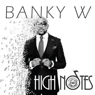 Lyrics: Banky W : High Notes