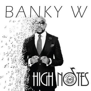 BankyWHighNoteslyrics - Lyrics: Banky W : High Notes