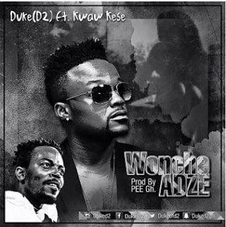 Duke D2 - Wonche Adze ft. Kwaw Kese (Prod By Pee GH)