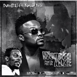 Duke D2 - Wonche Adze ft. Kwaw Kese