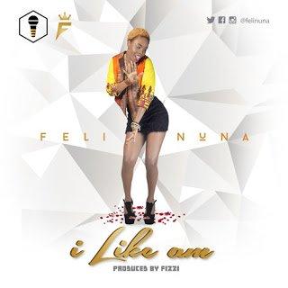 FeliNuna ILikeAm28ProdByFizzi29 - Feli Nuna - I Like Am (Prod By Fizzi)