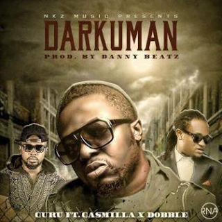 Guru - Darkuman ft. Dobble & Gasmilla | Latest Ghana Music