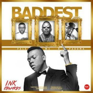 Ink Edwards - Baddest 2.0 ft. Falz, M.I & Pasuma | Mp3