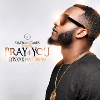Lynxxx - Pray For Me ft. Tekno