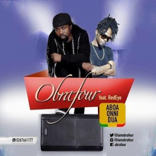 Obrafour AboaOnniDuaft.RedEyeLatestGhanaMusic - Obrafour - Aboa Onni Dua ft. Red Eye | Latest Ghana Music