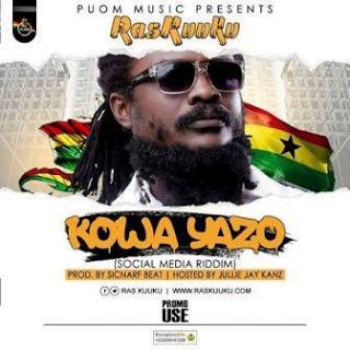 RasKuuku KowaYazo28SocialMediaRiddim29 - Ras Kuuku - Kowa Yazo (Social Media Riddim) | Latest Ghana Music