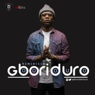 Reminisce - Gboriduro (Prod. by Camo) | Mp3 Music