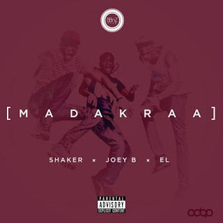 Shaker ft. Joey B  & EL - Madakraa | Mp3