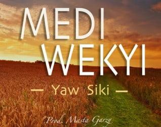 Yaw Siki - Medi Wekyi | Music Mp3