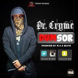 dcrime - Dr Cryme - Dumsor | Latest Ghana Music