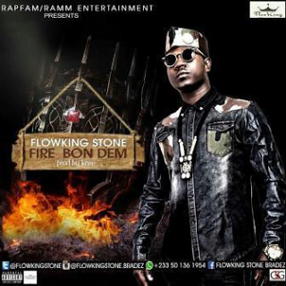 Flowking Stone - Fire Bon Dem | Latest Ghana Music