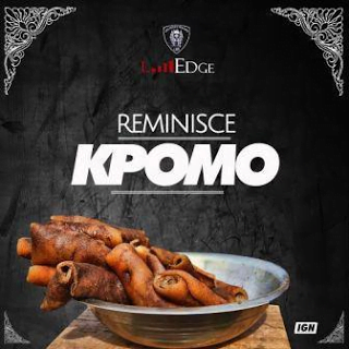 Reminisce - Kpomo | Latest Nigeria Music