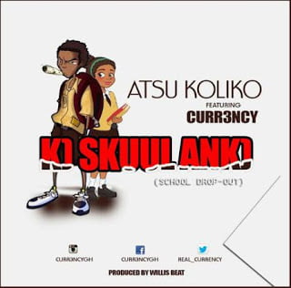 Atsu Koliko - Ko School Anko ft. Curr3ncy *Music *Mp3