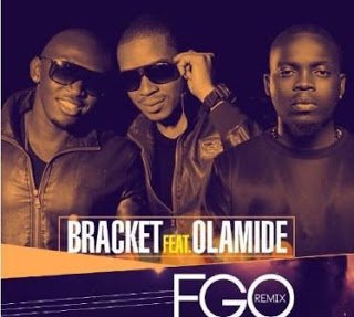 Bracket ft. Olamide - EGO (Remix)