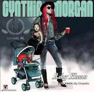 CynthiaMorgan BabyMama - Cynthia Morgan - Baby Mama (Prod. by Chopstix) | Mp3