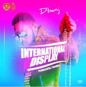 D'banj - International Display (Prod DeeVee)