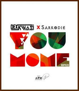 Music: Dex Kwasi - You Mome ft. Sarkodie