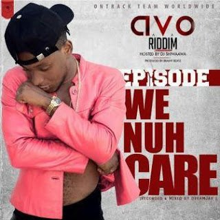 Episode WeNuhCare - Episode - We Nuh Care (AVO Riddim) | Mp3