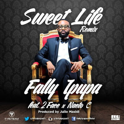 Fally Ipupa ft. 2Face Idibia, Naeto C - Sweet Life (Remix) | Mp3 Music