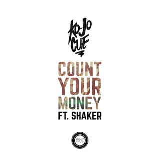 Ko-Jo Cue - Count Your Money ft. Shaker