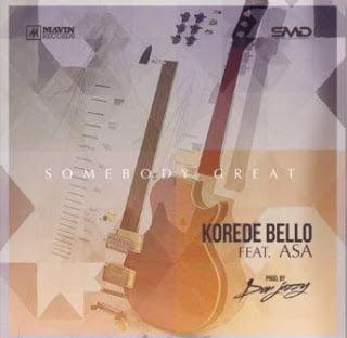 Korede Bello - Somebody Great ft. Asa